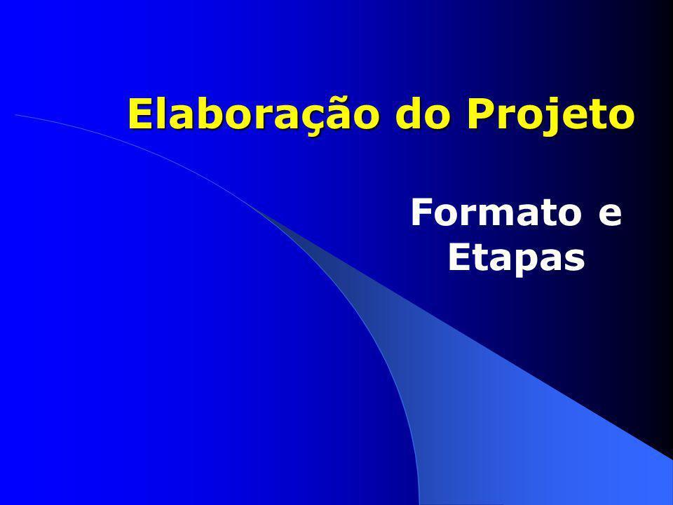 Elaboração do Projeto Formato e Etapas