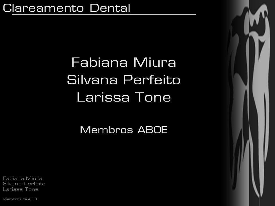 Clareamento Dental Fabiana Miura Silvana Perfeito Larissa Tone Membros da ABOE Peróxido de hidrogênio puro não é fotosensível Papel da lâmpada: fornecimento de calor – pode acelerar o tratamento, independente de ser LED, halógena ou plasma.