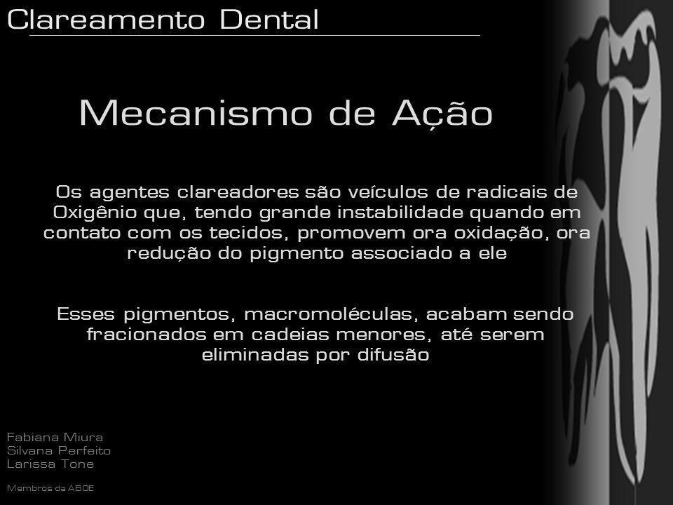 Clareamento Dental Fabiana Miura Silvana Perfeito Larissa Tone Membros da ABOE Indicações Dentes amarelados Tetraciclina Manchas hipoplásicas Fluorose Desvitalizados Antes de iniciar o tratamento restaurador