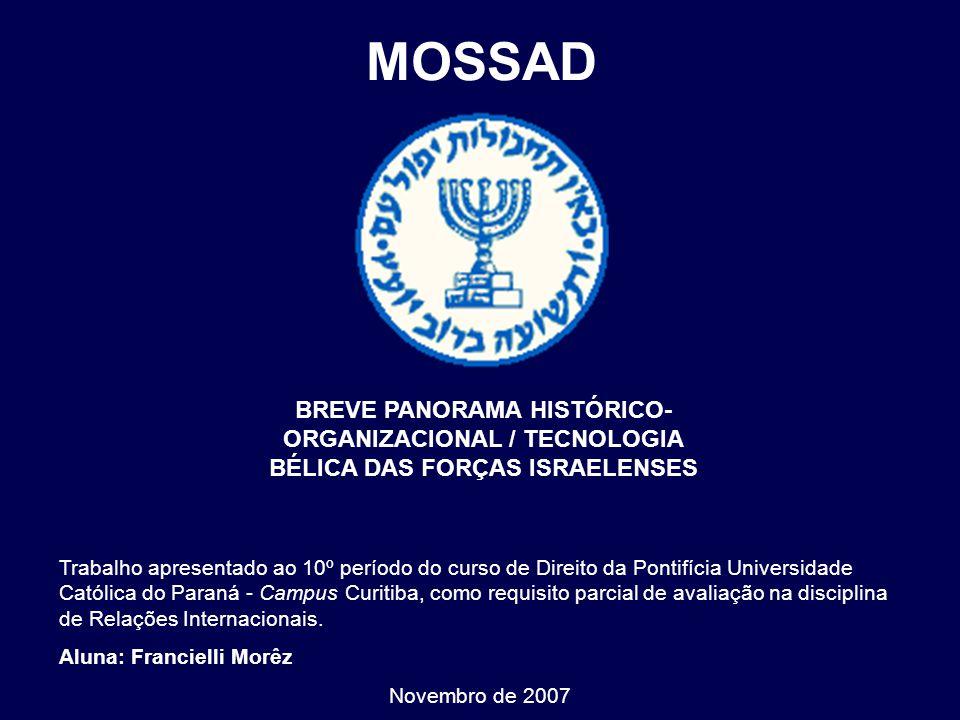 MOSSAD Trabalho apresentado ao 10º período do curso de Direito da Pontifícia Universidade Católica do Paraná - Campus Curitiba, como requisito parcial