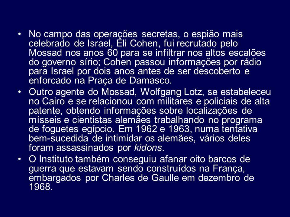 No campo das operações secretas, o espião mais celebrado de Israel, Eli Cohen, fui recrutado pelo Mossad nos anos 60 para se infiltrar nos altos escal