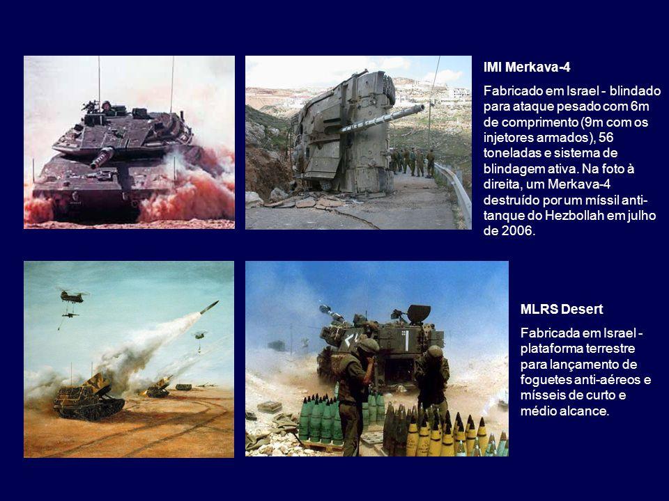 IMI Merkava-4 Fabricado em Israel - blindado para ataque pesado com 6m de comprimento (9m com os injetores armados), 56 toneladas e sistema de blindag
