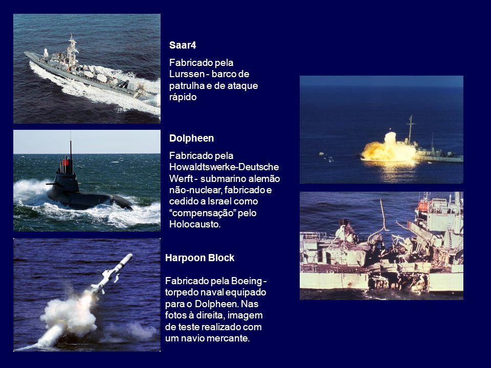 Saar4 Fabricado pela Lurssen - barco de patrulha e de ataque rápido Dolpheen Fabricado pela Howaldtswerke-Deutsche Werft - submarino alemão não-nuclea