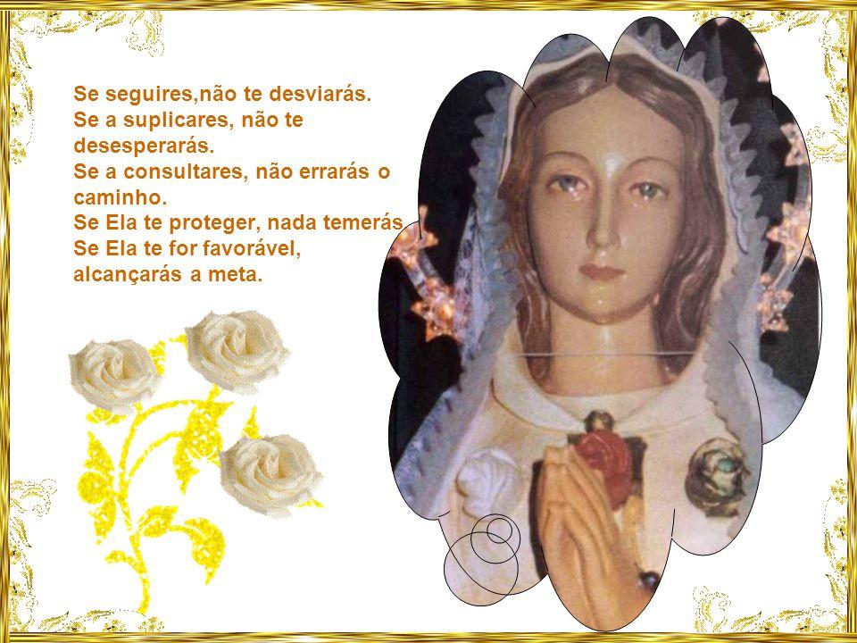 Nos perigos, nas angustias, na dúvida, Pensa em Maria, invoca Maria.