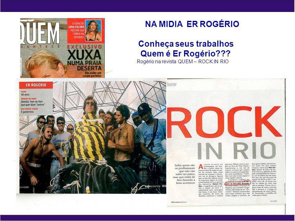 TRABALHOS REALIZADOS Projetista Er Rogério Brandão de Barcellos São mais de 20 anos de experiência no mercado e um dos pioneiros no mercado Nacional em Tenso- Estruturas.
