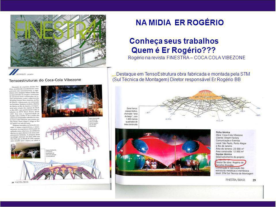 NA MIDIA ER ROGÉRIO Conheça seus trabalhos Quem é Er Rogério??.
