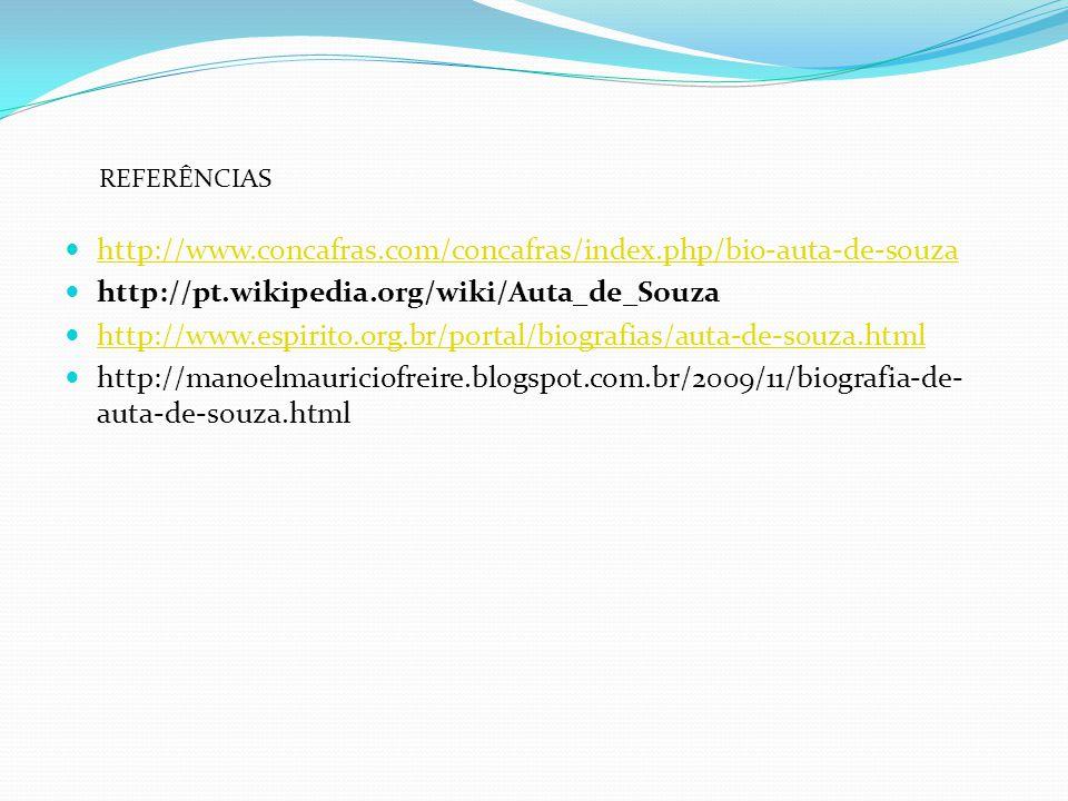 http://www.concafras.com/concafras/index.php/bio-auta-de-souza http://pt.wikipedia.org/wiki/Auta_de_Souza http://www.espirito.org.br/portal/biografias