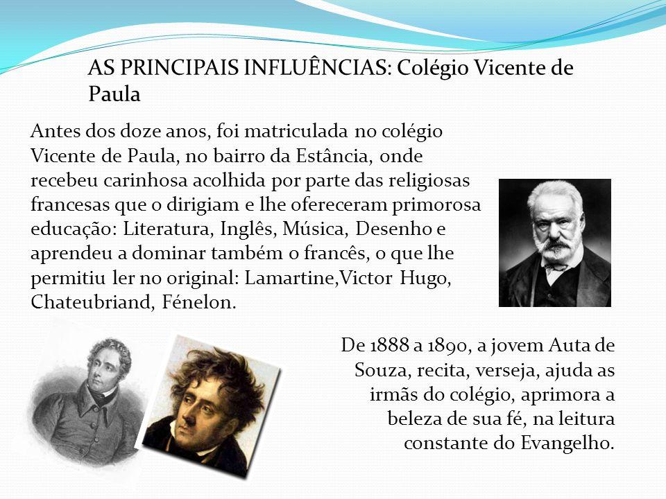 AS PRINCIPAIS INFLUÊNCIAS: Colégio Vicente de Paula Antes dos doze anos, foi matriculada no colégio Vicente de Paula, no bairro da Estância, onde rece