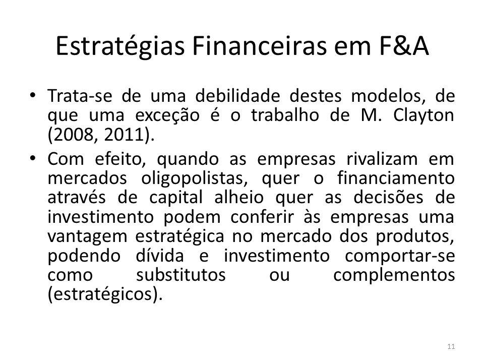 Estratégias Financeiras em F&A Trata-se de uma debilidade destes modelos, de que uma exceção é o trabalho de M. Clayton (2008, 2011). Com efeito, quan