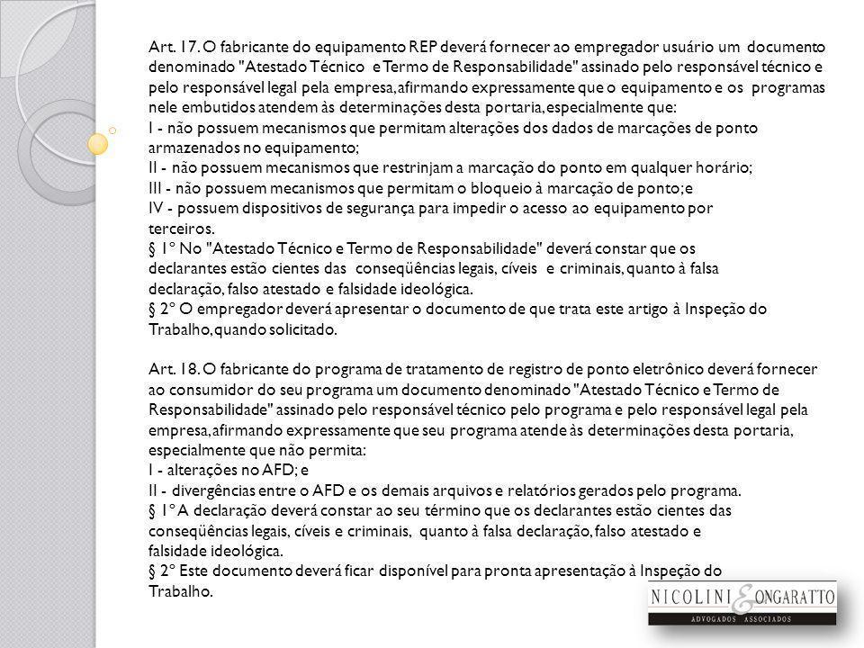 Art. 17. O fabricante do equipamento REP deverá fornecer ao empregador usuário um documento denominado
