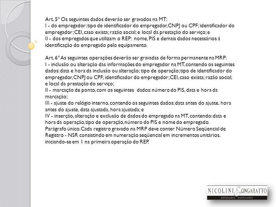 Art. 5º Os seguintes dados deverão ser gravados na MT: I - do empregador: tipo de identificador do empregador, CNPJ ou CPF; identificador do empregado