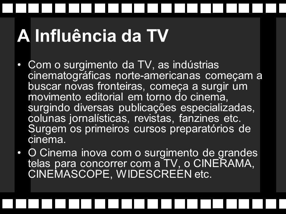 Império Hollywoodiano No fim da Segunda Grande Guerra, o domínio do cinema norte-americano era total, em especial nos países sob forte influência cultural (como o Brasil).