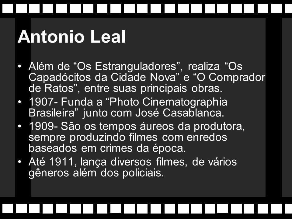 Os Estranguladores (1908) De Antonio Leal, considerado o primeiro cineasta brasileiro.