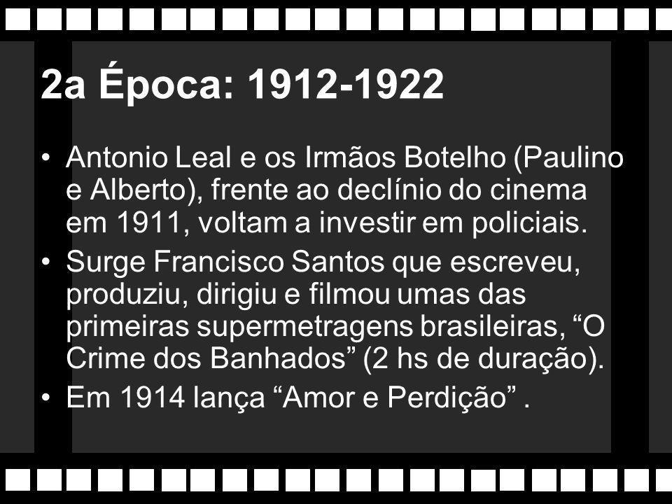 O Cinema Cantante de Francisco Serrador Até 1911, o Filme Posado , evolui para o Filme-Revista : focalizando os principais acontecimentos e figuras sócio-políticas do país.