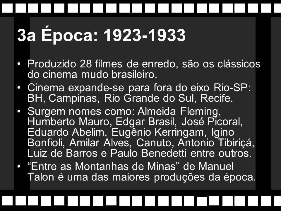 1a Guerra (1914-1918) Com a dificuldade de se importar filme, a produção estancou, porém ainda surgem nomes, normalmente estrangeiros, entre os brasil