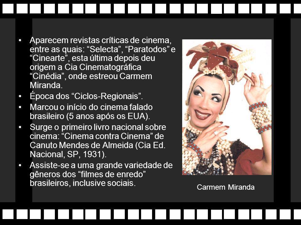 3a Época: 1923-1933 Produzido 28 filmes de enredo, são os clássicos do cinema mudo brasileiro. Cinema expande-se para fora do eixo Rio-SP: BH, Campina