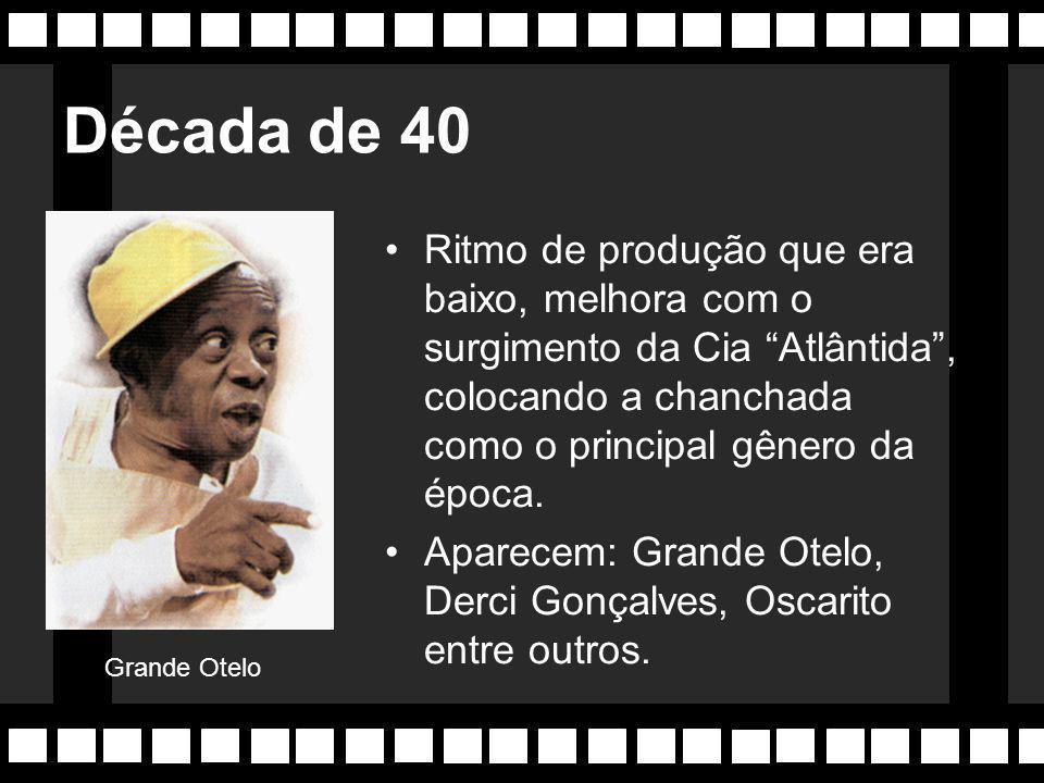 """4a Época: 1933-1949 Produção concentra-se no RJ. Surge Humberto Mauro. Cia """"Cinédia"""" concentra as principais produções, surge a comédia musical, entre"""