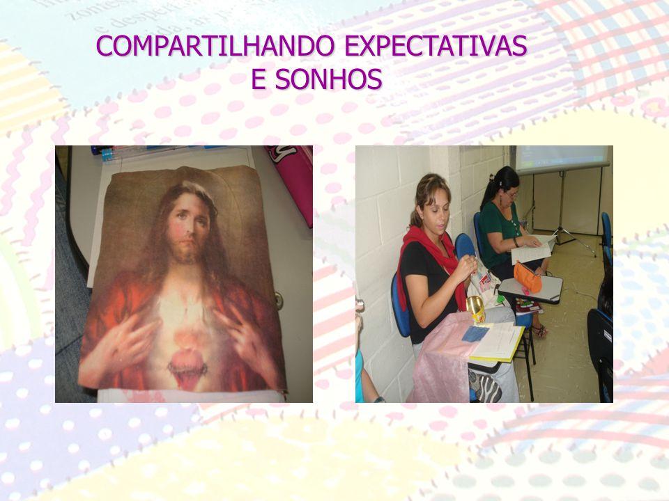 COMPARTILHANDO EXPECTATIVAS E SONHOS