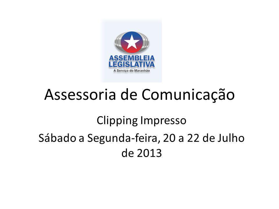Assessoria de Comunicação Clipping Impresso Sábado a Segunda-feira, 20 a 22 de Julho de 2013