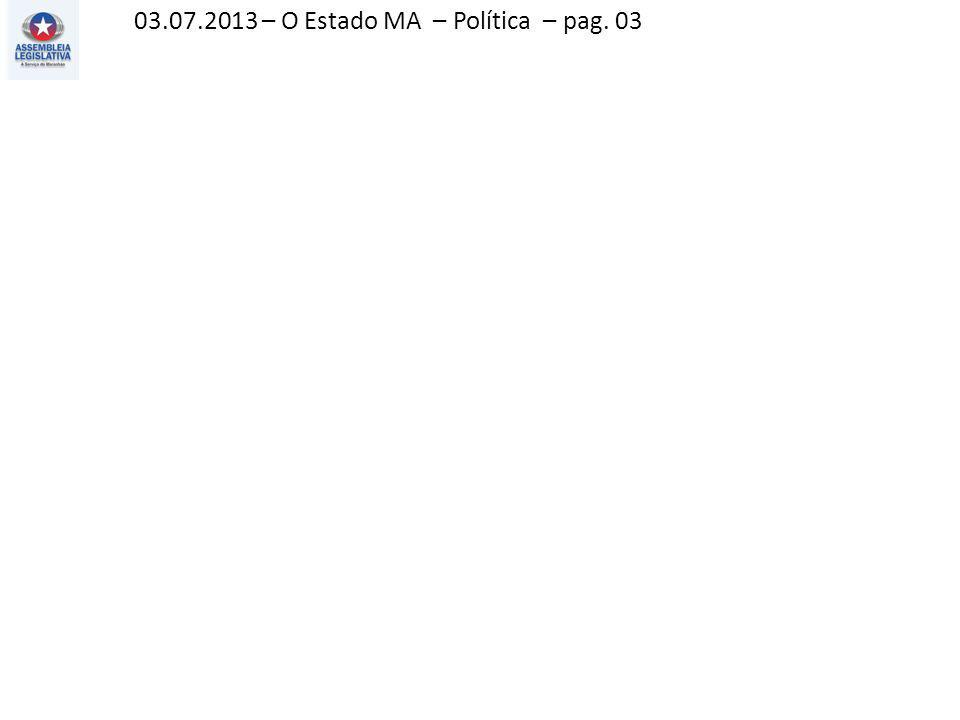 08.07.2013 – Jornal Pequeno – Política – pag. 03