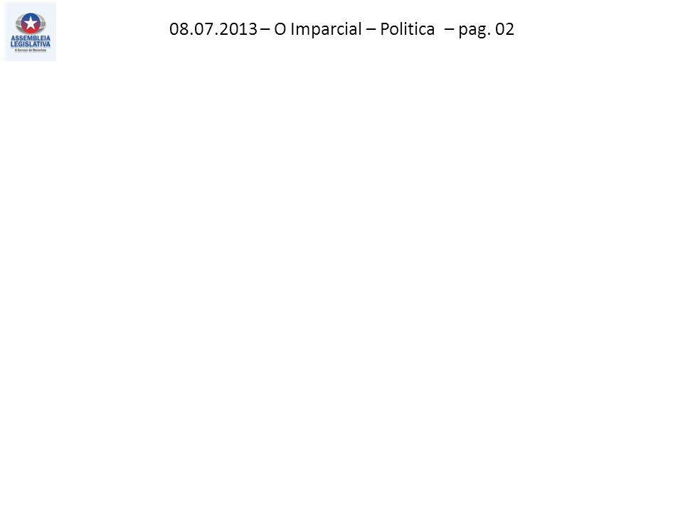 06.07.2013 – Jornal Pequeno – Política – pag. 03
