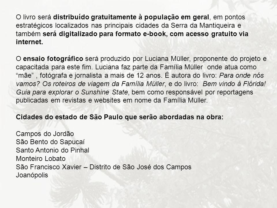 O livro será distribuído gratuitamente à população em geral, em pontos estratégicos localizados nas principais cidades da Serra da Mantiqueira e també