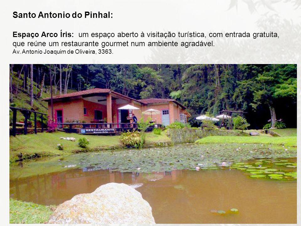 Santo Antonio do Pinhal: Espaço Arco Íris: um espaço aberto à visitação turística, com entrada gratuita, que reúne um restaurante gourmet num ambiente