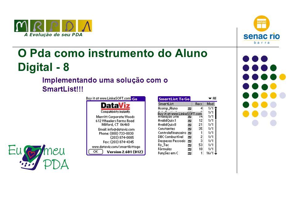 O Pda como instrumento do Aluno Digital - 8 Implementando uma solução com o SmartList!!!