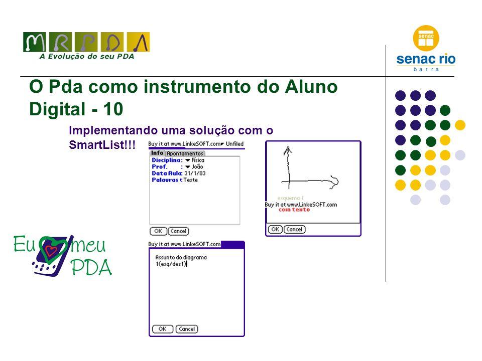 O Pda como instrumento do Aluno Digital - 10 Implementando uma solução com o SmartList!!!