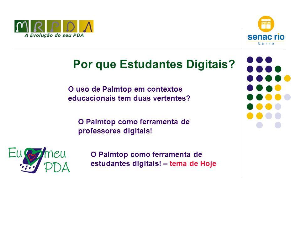 Por que Estudantes Digitais. O uso de Palmtop em contextos educacionais tem duas vertentes.
