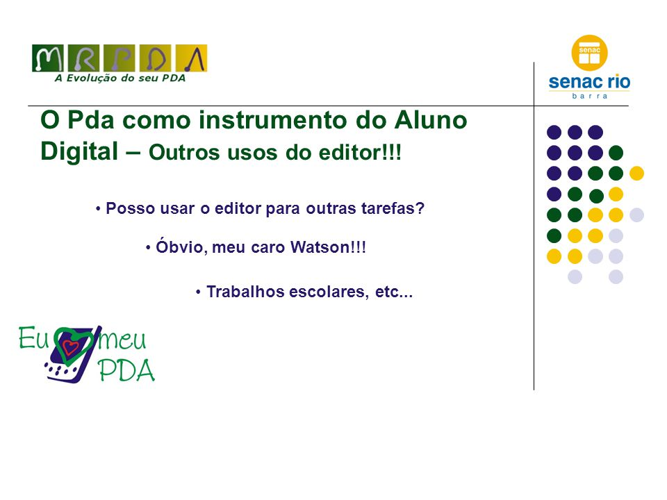 O Pda como instrumento do Aluno Digital – Outros usos do editor!!.