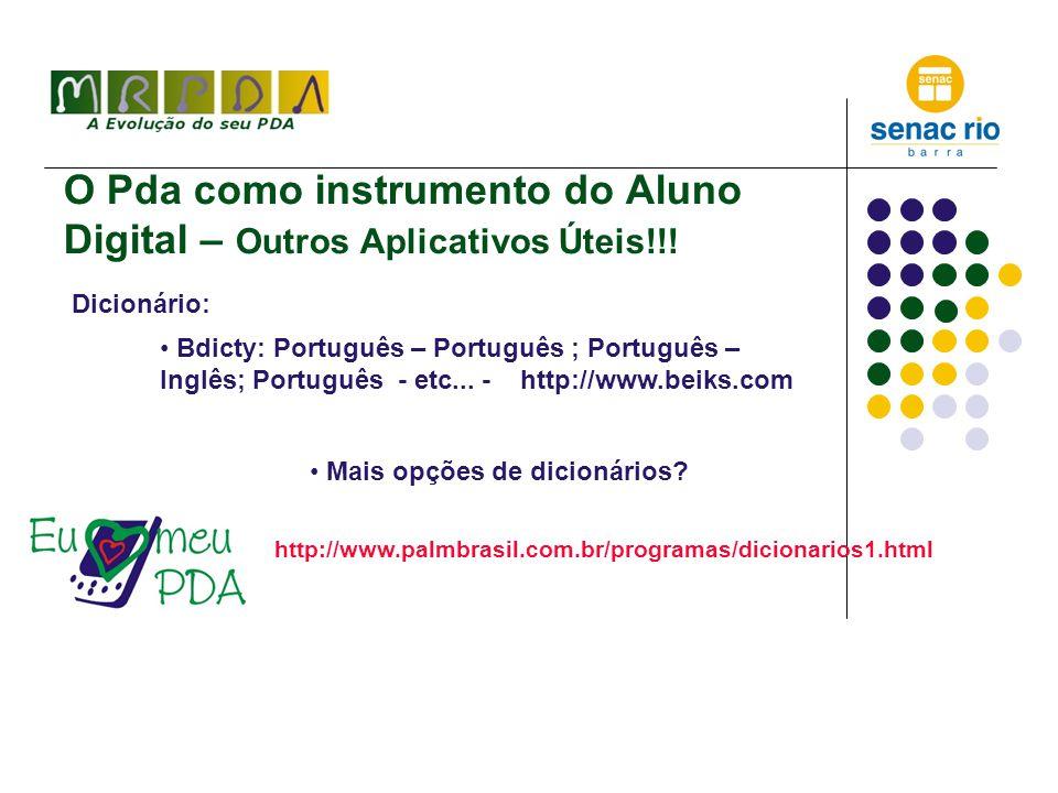 O Pda como instrumento do Aluno Digital – Outros Aplicativos Úteis!!.