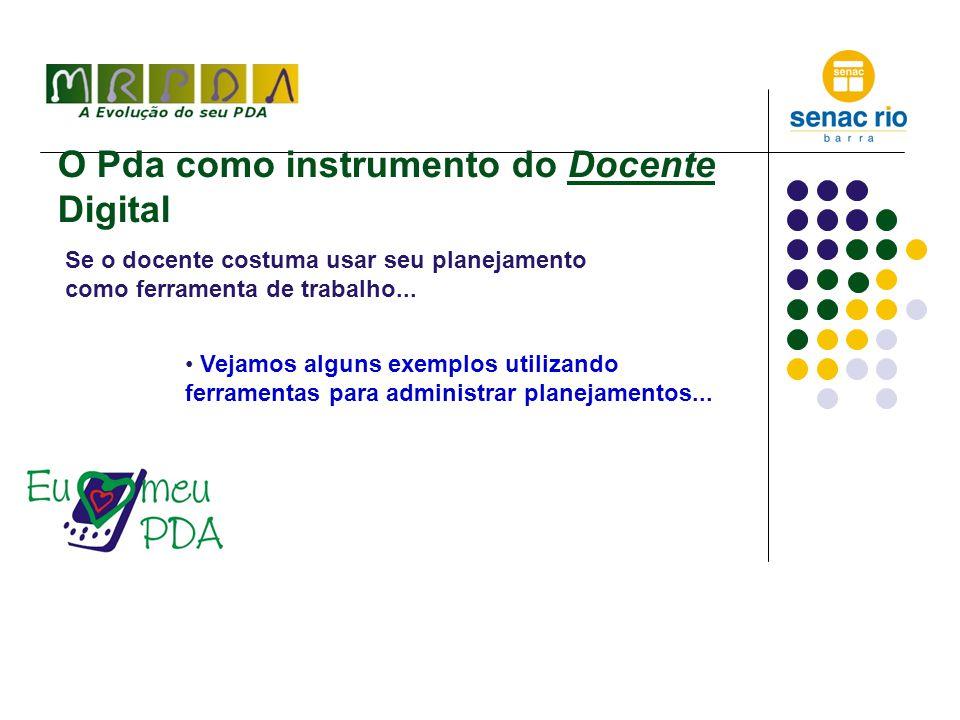 O Pda como instrumento do Docente Digital Se o docente costuma usar seu planejamento como ferramenta de trabalho...