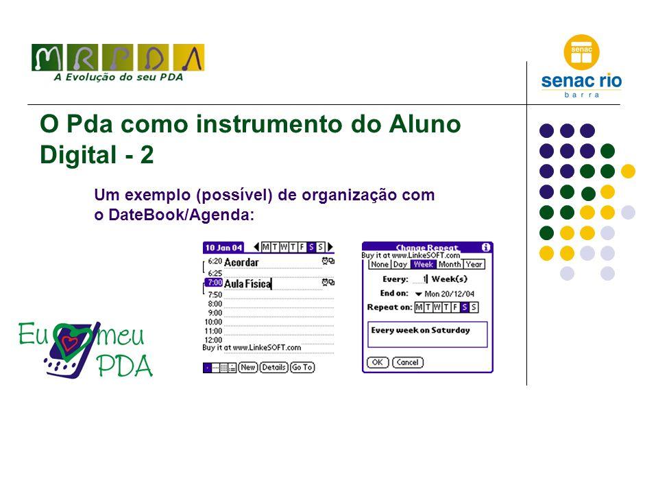 O Pda como instrumento do Aluno Digital - Soluções Algumas Soluções Prontas: Due Yestarday 5.2 - http://nosleepsoftware.sourceforge.net/do wnload.html - Gerencia informações de classe, turma, notas, professores, etc.