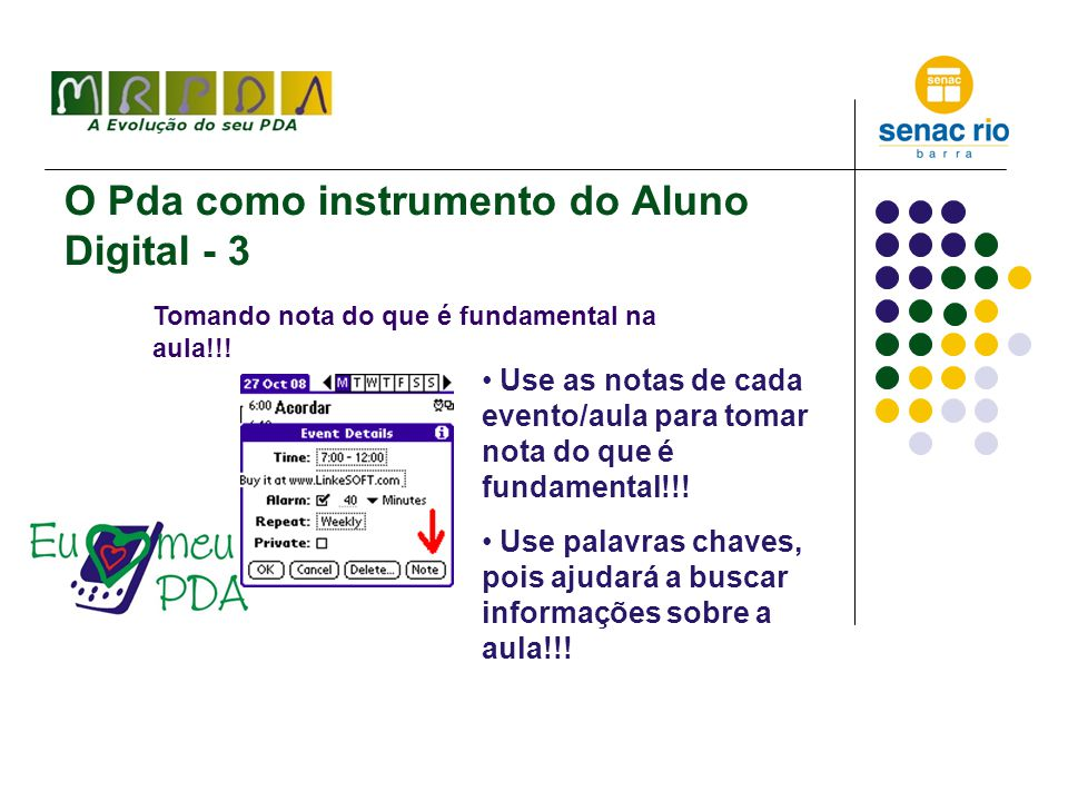 O Pda como instrumento do Aluno Digital - 3 Tomando nota do que é fundamental na aula!!.