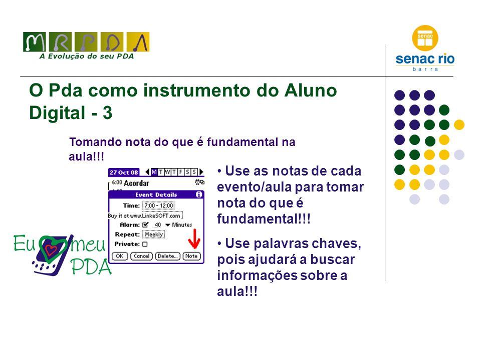 O Pda como instrumento do Aluno Digital – C.C. - 1 Já tenho: horários organizados (aula e estudo).