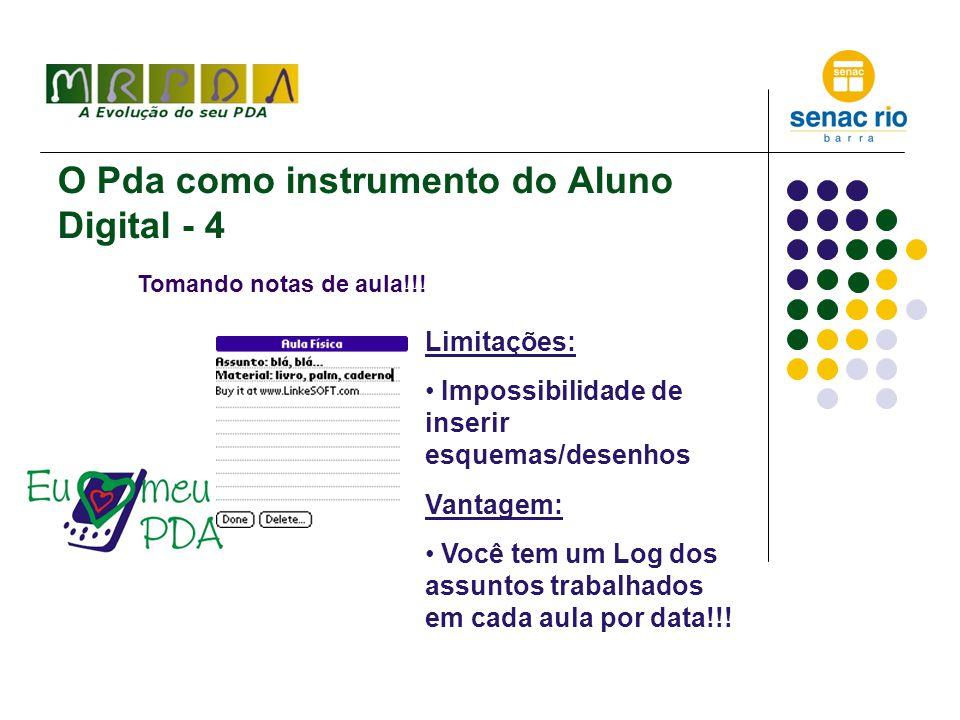 O Pda como instrumento do Aluno Digital - 5 Legal, tomei notas do que é fundamental e agora.