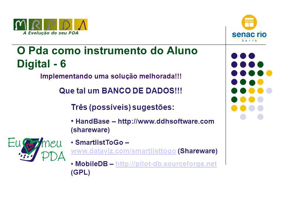 O Pda como instrumento do Aluno Digital - 6 Implementando uma solução melhorada!!.