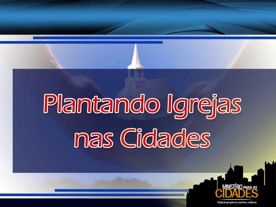 Igrejas devem ser plantadas em cidade após cidade Deseja Ele que abram novos campos, e durante anos tem convocado vocês a fazê-lo.