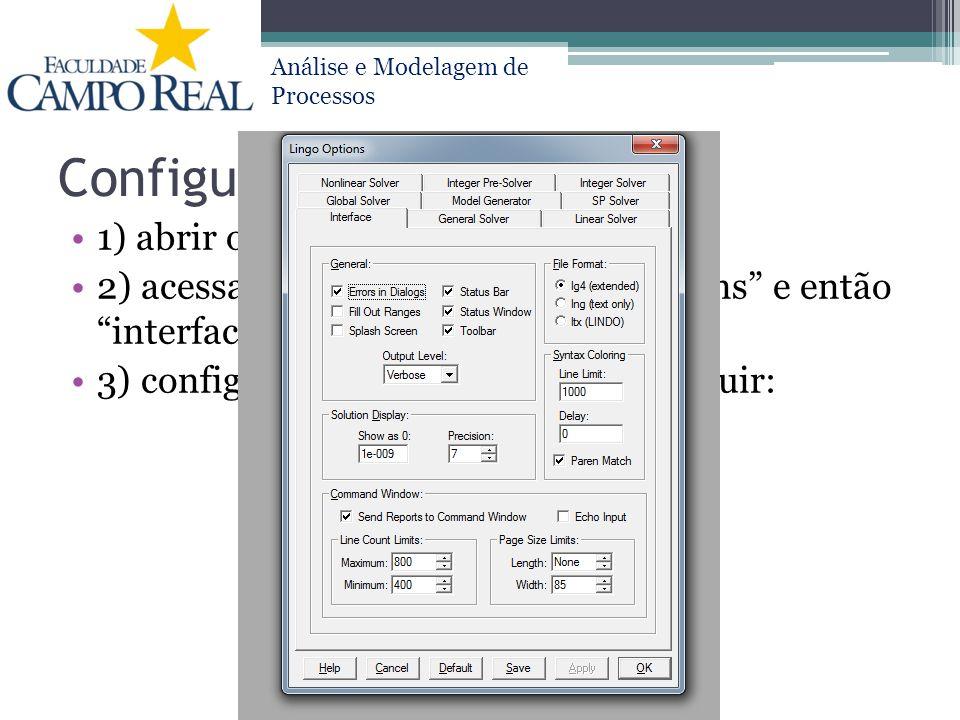 """Análise e Modelagem de Processos Configuração básica 1) abrir o LINGO 2) acessa aba """"LINGO"""", depois """"options"""" e então """"interface"""" 3) configura como es"""