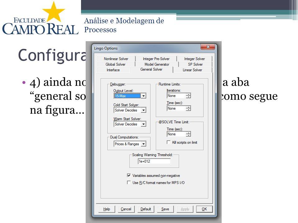 """Análise e Modelagem de Processos Configurando 4) ainda no """"LINGO/options"""", acesse a aba """"general solver"""", colocando os dados como segue na figura..."""