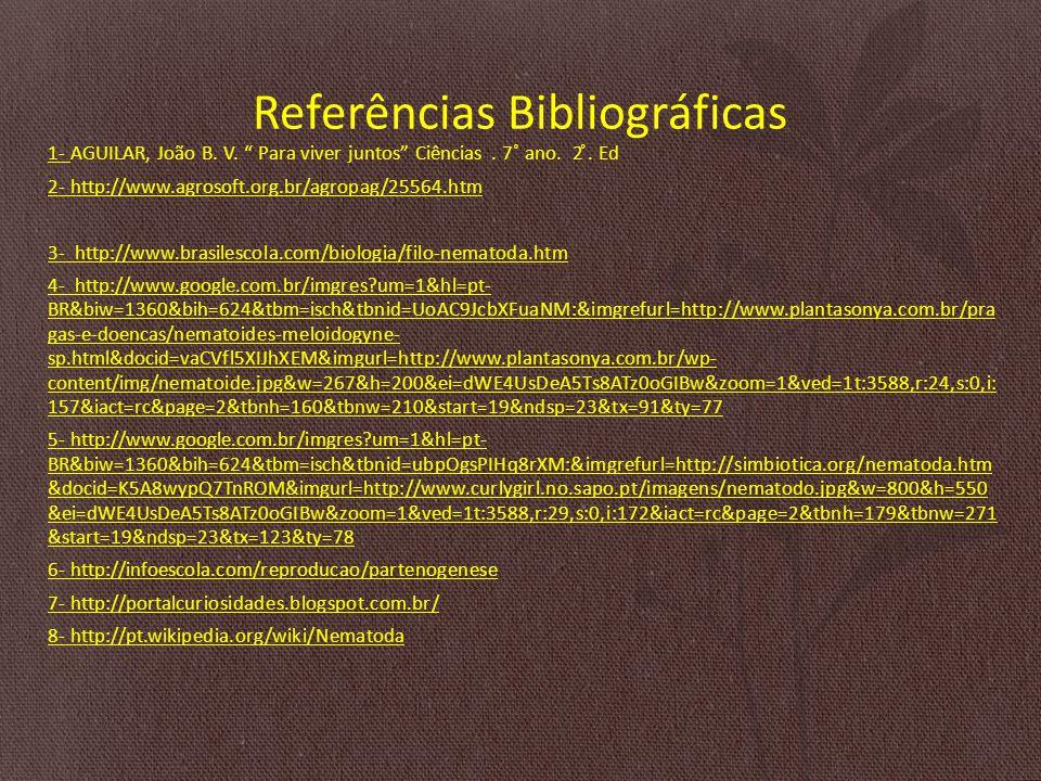 Referências Bibliográficas 1- AGUILAR, João B.V. Para viver juntos Ciências.