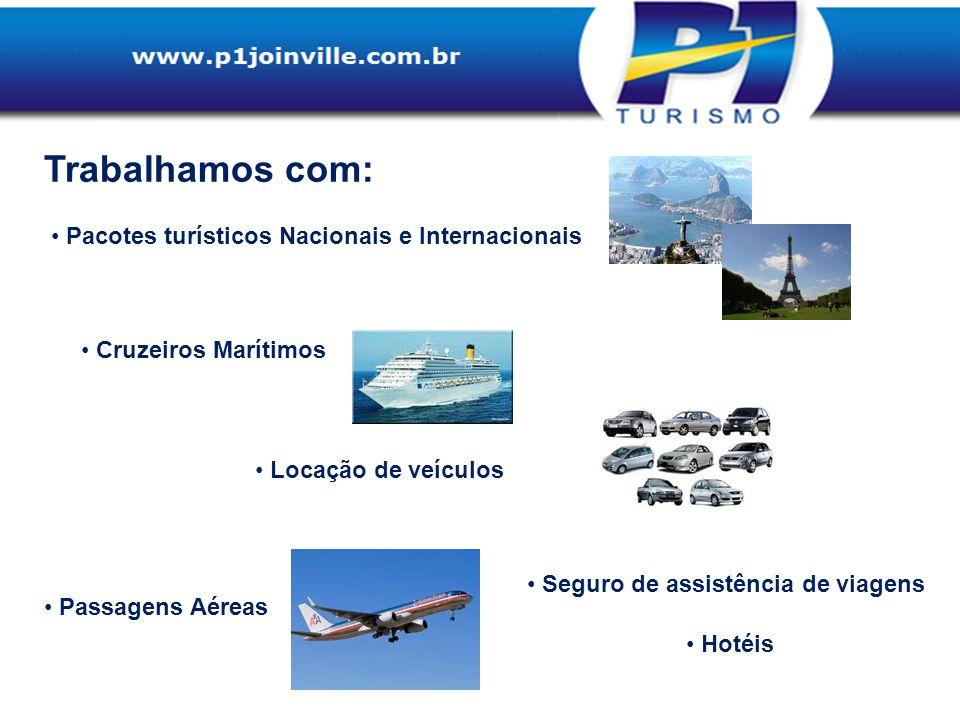 Trabalhamos com: Turismo Especial Turismo de Negócios Passeio Barco Príncipe Passaporte Beto Carrero World Passagens Auto Viação Catarinense