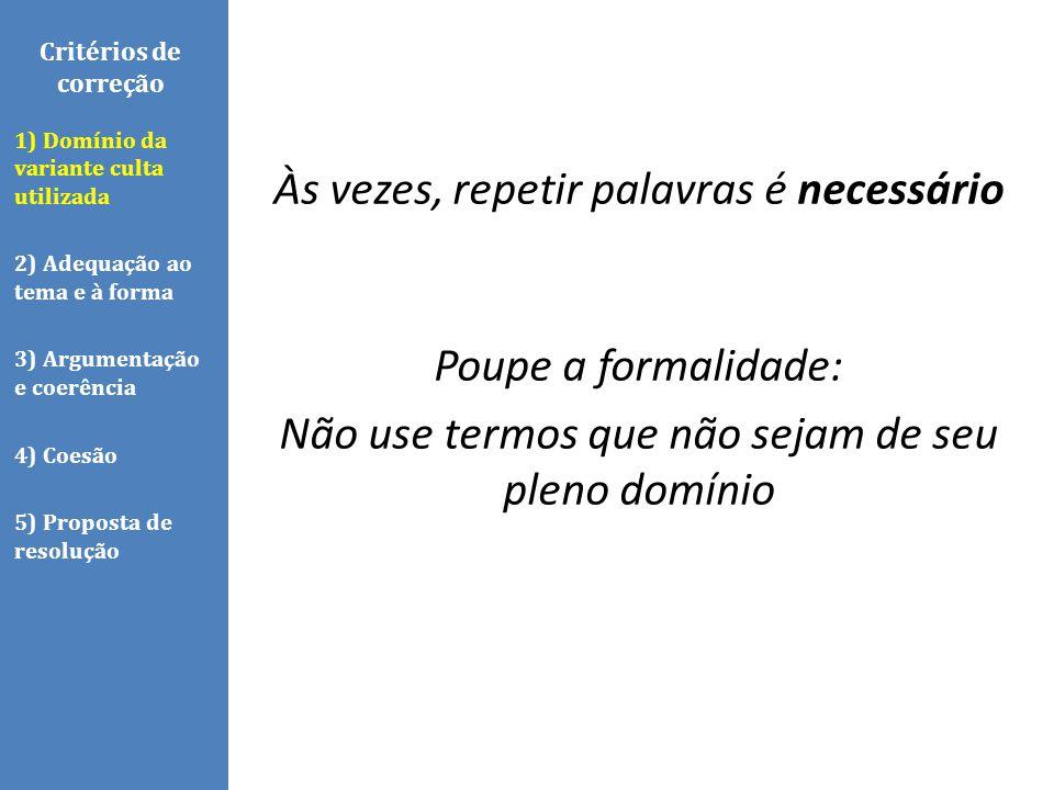 Critérios de correção TEMA Coletânea dois textos verbais um texto não verbal Frase-tema Leia o tema no começo da prova.