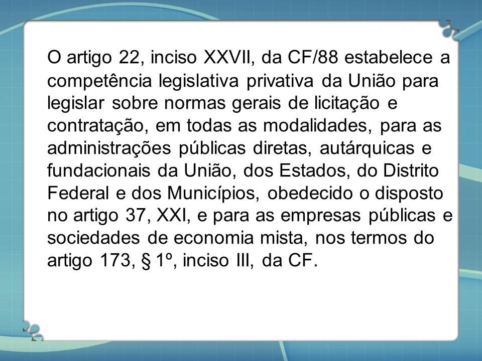 O artigo 22, inciso XXVII, da CF/88 estabelece a competência legislativa privativa da União para legislar sobre normas gerais de licitação e contrataç