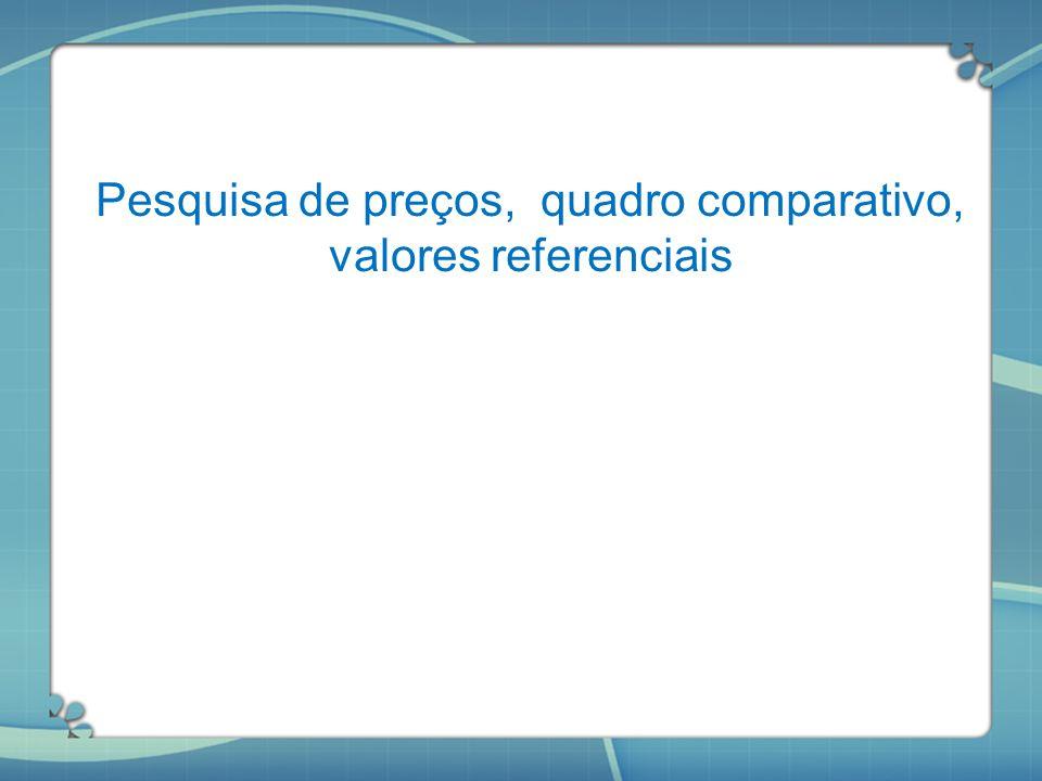 Pesquisa de preços, quadro comparativo, valores referenciais