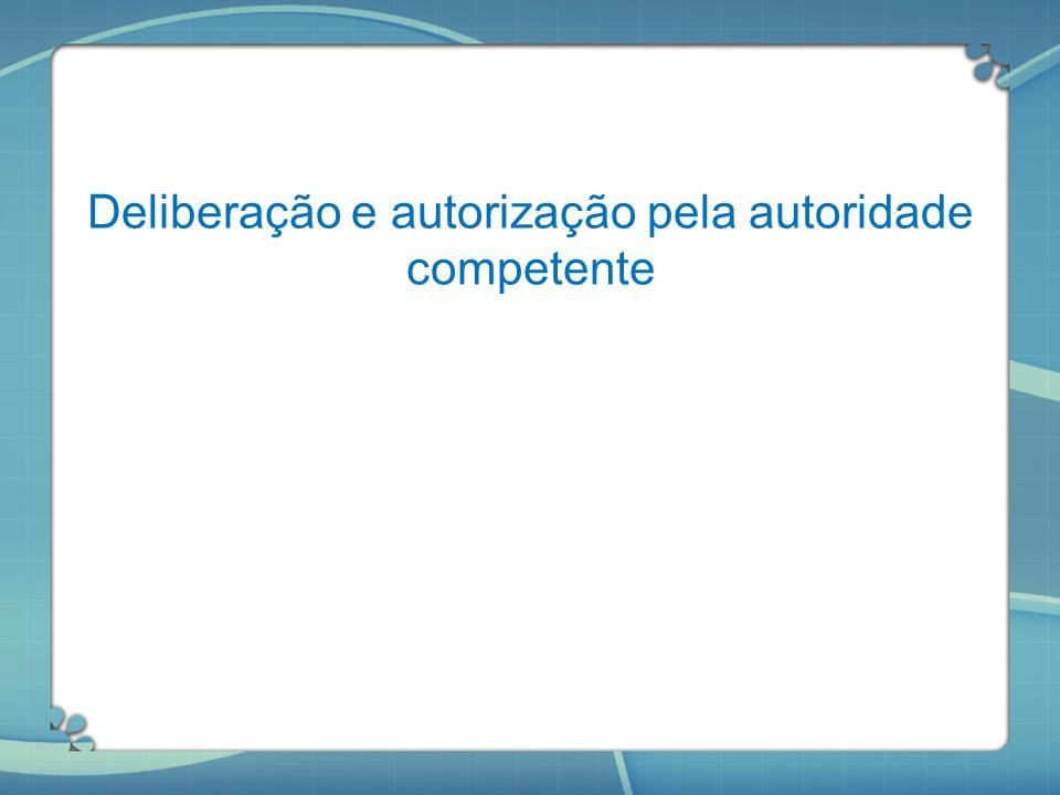 Deliberação e autorização pela autoridade competente