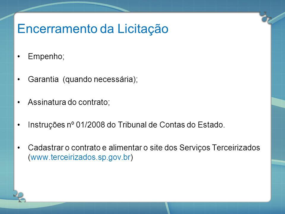 Encerramento da Licitação Empenho; Garantia (quando necessária); Assinatura do contrato; Instruções nº 01/2008 do Tribunal de Contas do Estado. Cadast