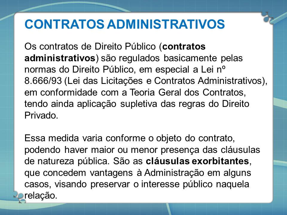 CONTRATOS ADMINISTRATIVOS Os contratos de Direito Público (contratos administrativos) são regulados basicamente pelas normas do Direito Público, em es