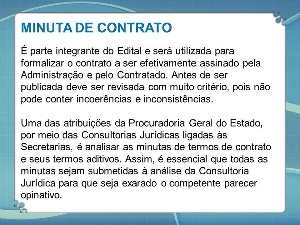 MINUTA DE CONTRATO É parte integrante do Edital e será utilizada para formalizar o contrato a ser efetivamente assinado pela Administração e pelo Cont